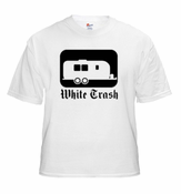 Rebel & Redneck Tees - White Trash T-Shirt (Black Print)