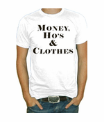 Money Ho's & Clothes T-Shirt