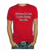 Never Too Late Men's T-Shirt