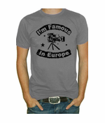 Famous In Europe T-Shirt