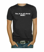 It's All About Me Mens T-Shirt