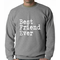 Best Friend Ever Adult Crewneck Sweatshirt