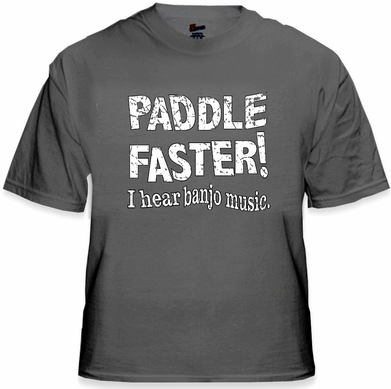 Paddle Faster I Hear Banjo Music T-Shirt From the Movie Deliverance