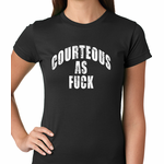 Courteous As F*ck Women's T-Shirt