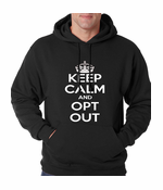 Keep Calm and Opt Out Common Core Hoodie