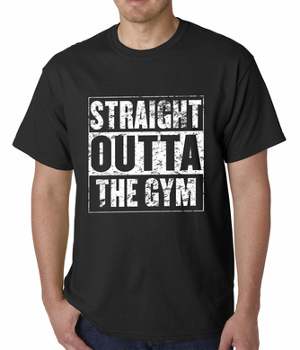 Straight Outta The Gym Men's T-shirt