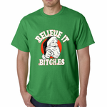 Believe It B*tches Funny Santa T-shirt