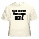 Personalized Custom Saying T-Shirt (Natural)