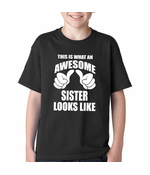 This Is What An Awesome Sister Looks Like Kid's T-shirt