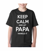 Keep Calm and Let Papa Handle It Kid's T-Shirt