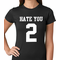 Hate You 2 Women's T-shirt