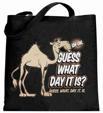 Camel Guess What Day It Is Canvas Tote Bag