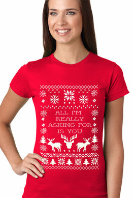 All I'm Really Asking For Is You Ugly Christmas Sweater Women's T-Shirt