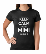 Keep Calm and Let Mimi Handle It Grandmother Women's T-shirt