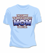 The Worlds Greatest Mom T-Shirt