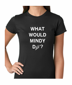 What Would Mindy Do? Eat Ice Cream Women's T-Shirt