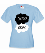 The Fault In Our Stars Okay? Okay.  Women's T-Shirt
