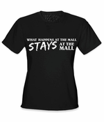 "Cute Girls Tees - ""What Happens At The Mall Stays At The Mall"" T-Shirt"
