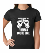 This Is What An Awesome Fireman Looks Like Women's T-shirt