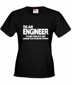 I'm an Engineer Lets Assume I'm Right Women's T-Shirt