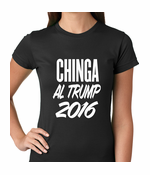 Chinga Al Trump Women's T-shirt