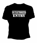 No Unauthorized Entry T-Shirt