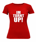 Im Turnt Up! Girl's T-Shirt
