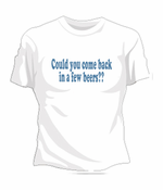 Could You Come Back T-Shirt