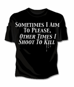 Sometimes I Aim To Please, Other Times I Shoot To Kill Girl's T-Shirt