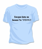 Everyone Hates Me T-Shirt