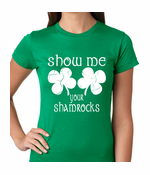 Show Me Your Shamrocks St. Patrick's Day Women's T-Shirt