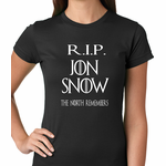 RIP Jon Snow - The North Remembers Women's T-shirt