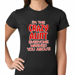 I'm The Crazy Aunt Everyone Warned You About Women's T-shirt