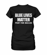 Blue Lives Matter - Pray For Dallas Women's T-shirt