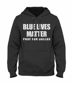 Blue Lives Matter - Pray For Dallas Adult Hoodie