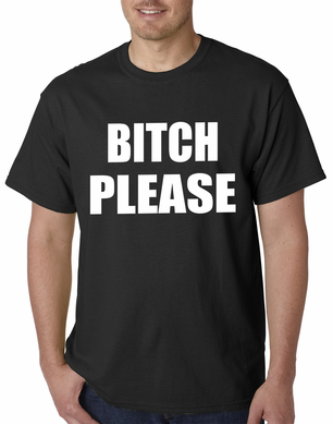 Bitch Please, as worn by Khloe Kardashian Men's T-Shirt