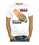 If You Can't Take The Heat, Football T-Shirt