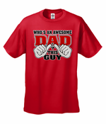 WHO'S AN AWSOME DAD ? THIS GUY MEN'S T-SHIRT