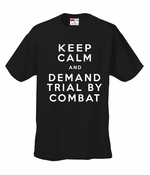 Keep Calm and Demand Trial By Combat Men's T-Shirt