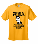 Mitch A Palooza Mitch-A-Palooza T-Shirt From The Movie Old School