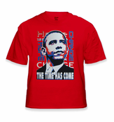 """Barack Obama """"The Time Has Come"""" T-Shirt"""