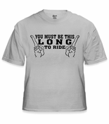 You Must Be This Long T-Shirt