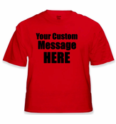 Personalized Custom Saying T-Shirt  (Red)