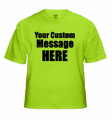 Personalized Custom Saying T-Shirt  (Lime Green)