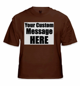 Personalized Custom Saying T-Shirt  (Brown)