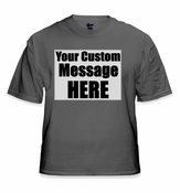 Personalized Custom Saying T-Shirt (Charcoal)
