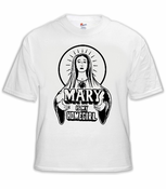 Mary Is My Homegirl Mens T-Shirt