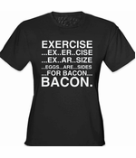 Exercise Eggs Are Sides For Bacon Women's T-Shirt