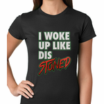 I Woke Up Like Dis, Stoned Women's T-shirt