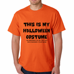 This is My Halloween Costume The Guy Who Banged Your Mom T-shirt